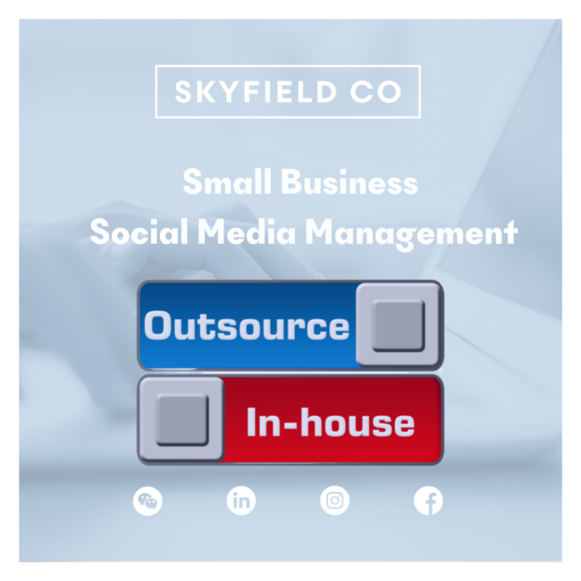 Small Business Social Media Management: In-house Or Outsource